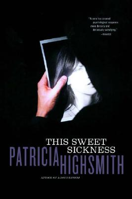 Book Recommendation: This Sweet Sickness by Patricia Highsmith (1961)