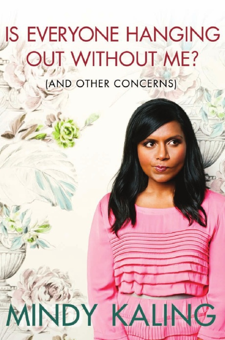mindy-kaling-is-everyone-hanging-out-without-me-and-other-concerns-front-cover